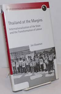 image of Thailand at the Margins. Internationalization of the State and the Transformation of Labour