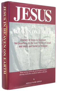 Jesus in Heaven on Earth: Journey of Jesus to Kashmir, His Preaching to the Lost Tribes of...