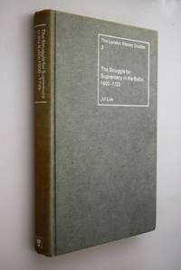 The struggle for supremacy in the Baltic, 1600-1725 by  Jill Lisk - Hardcover - 1967 - from Norman Macdonald's Collection and Biblio.com