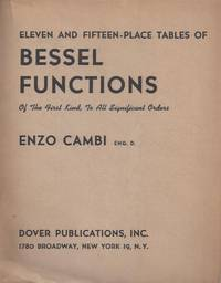 Eleven and Fifteen-place Tables of Bessel Functions of the First Kind, to All Significant Orders