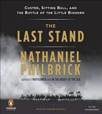 The Last Stand: Custer, Sitting Bull, and the Battle of the Little Bighorn by Nathaniel Philbrick - 2010-07-07 - from Books Express and Biblio.com