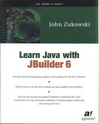 Learn Java with JBuilder 6 by  John Zukowski - Paperback - 2002 - from Three Spires Books and Biblio.com