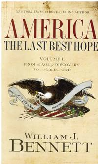 America: Volume 1, from the Age of Discovery to a World At War, 1492-1914  : the Last Best Hope