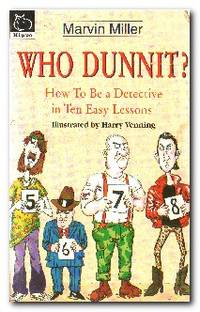 Who Dunnit?  How to be a Detective in Ten Easy Lessons