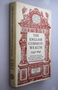 The English Commonwealth, 1547-1640 : essays in politics and society presented to Joel Hurstfield