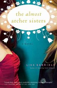 The Almost Archer Sisters : A Novel
