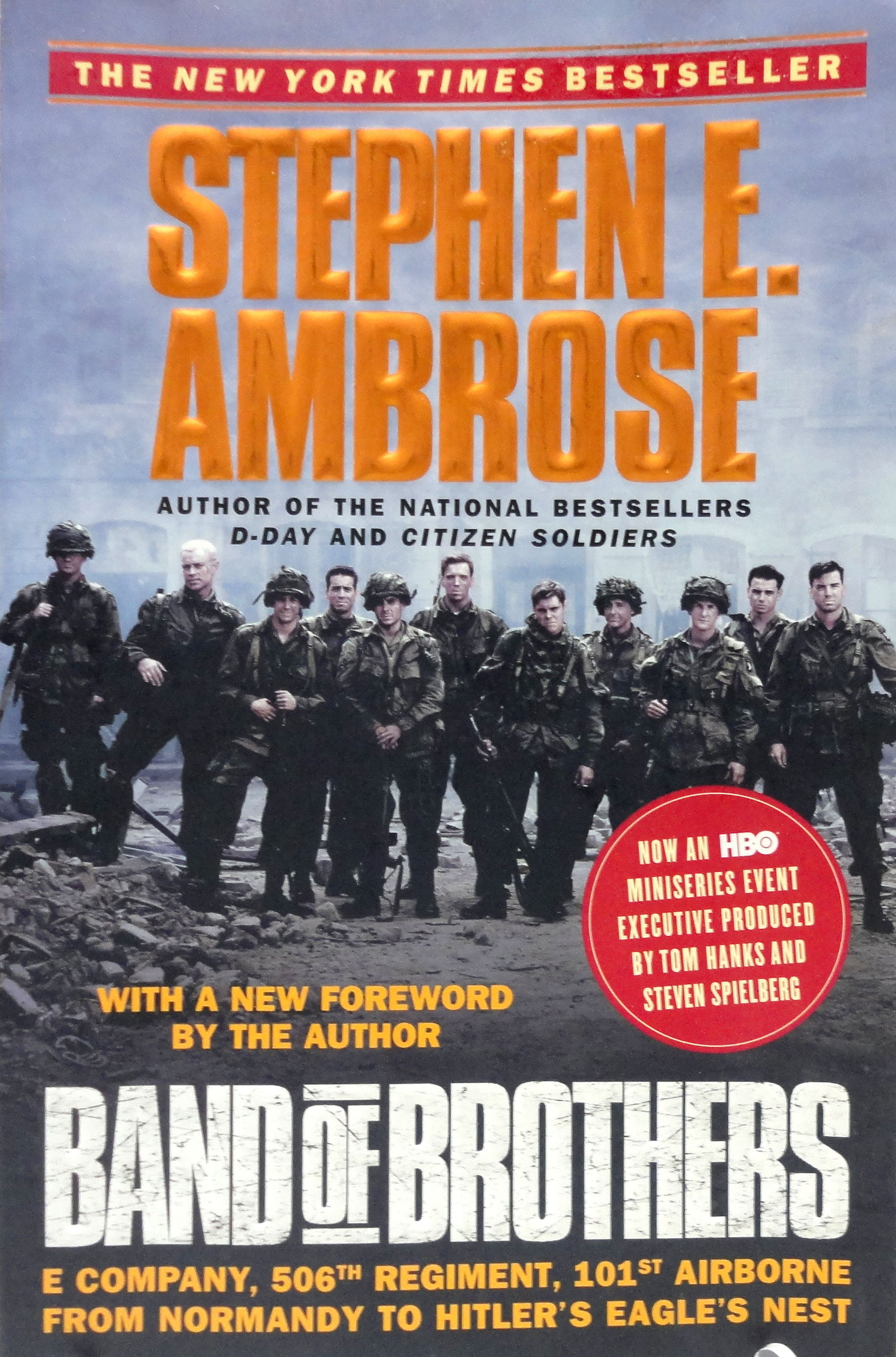 Band of Brothers: E Company, 506th Regiment, 101st Airborne from Normandy  to Hitler's Eagle's Nest by STEPHEN E AMBROSE - Paperback - 2001 - from The  ...
