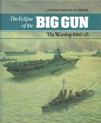 image of The Eclipse of the Big Gun : The Warships, 1906-45