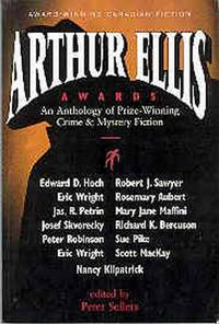 Arthur Ellis Awards : An Anthology of Prize-Winning Crime Fiction