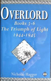 image of Overlord. Books 3-6 Thetriumph of Light 1944-1945