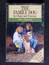 image of The Family Dog: Its Choice and Training