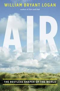 Air : The Restless Shaper of the World