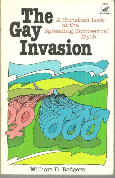 GAY INVASION A Christian Look At the Spreading Homosexual Myth, Rodgers, William