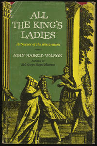 All The King's Ladies: Actresses of the Restoration