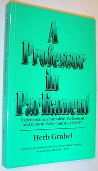 A professor in parliament: Experiencing a turbulent parliament and Reform Party caucus, 1993-97