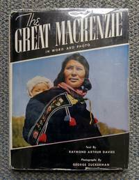 image of THE GREAT MACKENZIE:  IN WORD AND PHOTOGRAPH.