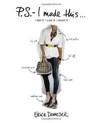 P.S. I Made This.....: I See it. I Like it. I Make it by  Erica Domesek - Paperback - from World of Books Ltd and Biblio.com