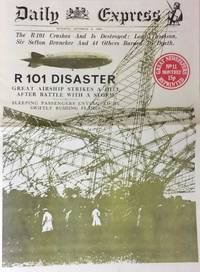 R101 Disaster. Great Airship Strikes A Hill After Battle With A Storm. Daily Express. Monday,...