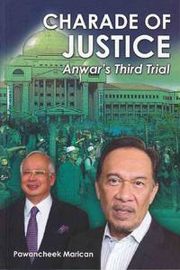 Charade of Justice: : Anwar\'s Third Trial