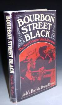 image of Bourbon Street Black: The New Orleands Black Jazzmen