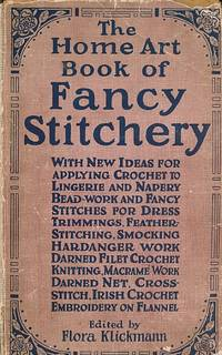 The Home Art Book of Fancy Stitchery [Victorian Fancy Stitchery] by  Flora [ed.] Klickmann - Hardcover - Reprint - [1914] - from Barter Books Ltd and Biblio.com