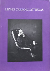 Lewis Carroll at Texas:  The Warren Weaver Collection and Related Dodgson  Materials at the Harry Ransom Humanities Research Center