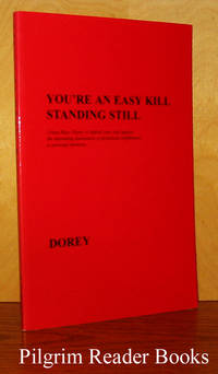 You're an Easy Kill Standing Still. Urban Blues Poetry to Defend  Your Soul Against the Impending Domination of Globalized Indifference  to Personal Emotions.