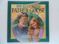 The Illustrated Father Goose: Based on a True Story