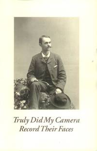 Truly Did My Camera Record Their Faces; Spoon River Anthology and Nineteenth-Century Photographs from the Collection of John P. Schaefer