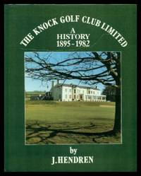 THE KNOCK GOLF CLUB LIMITED - A History 1895 - 1982