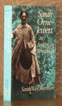 SARAH ORNE JEWETT, AN AMERICAN PERSEPHONE