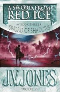 image of A Sword From Red Ice: Book 3 of the Sword of Shadows