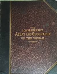 The Comprehensive Atlas & Geography of the World: Comprising an Extensive Series of Maps a Description Physical and Political of all the Countries of the Earth a Pronouncing Vocabulary of Geographical Names and a Copious Index , Volume II Atlas only