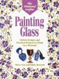 Painting Glass: Stylish Designs and Practical Projects