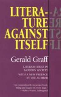 Literature Against Itself : Literary Ideas in Modern Society