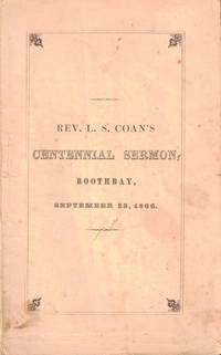 A Century is One of the Early New England Churches: A Sermon, Delivered in the First Congregational Church, Boothbay, Maine, sept. 23, 1866