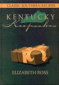 Kentucky Keepsakes: Classic Southern Recipes by  Elizabeth Roses - Hardcover - Signed - 1996 - from Bookmarc's and Biblio.com