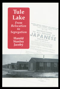 Tule Lake: From Relocation to Segregation