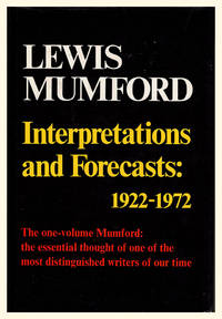 Interpretations and Forecasts: 1922-1972: Studies in literature, history, biography, technics, and contemporary society
