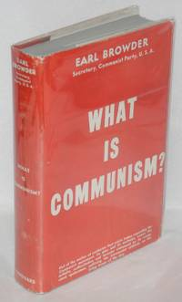 What is Communism by  Earl Browder - 1936 - from Bolerium Books Inc., ABAA/ILAB (SKU: 86949)