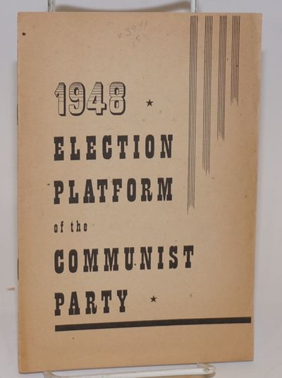 New York: Communist Party Election Campaign Committee, 1948. 15p., staplebound pamphlet, paper toned...