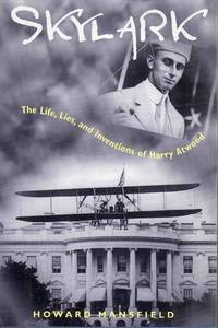 Skylark The Life, Lies, And Inventions Of Harry Atwood