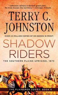Shadow Riders: The Southern Plains Uprising: No 6 (Plainsmen Series)
