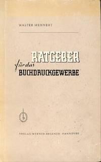 Ratgeber für das Buchdruckgewerbe. Wissenswerte Zahlen und  Berechnungsgrundlagen für...