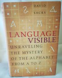 image of Language Visible; Unraveling  the Mystery of  the Alphabet from A to Z