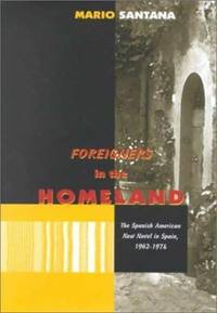 Foreigners in the Homeland. The Spanish American New Novel in Spain 1962-1974.