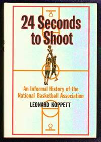 24 Seconds to Shoot: An Informal History of the National Basketball Association