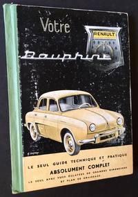 image of Votre Renault Dauphine: Le Seul Guide Technique et Pratique