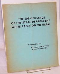 The significance of the State Department White paper on Vietnam by  Harvard-Radcliffe May 2nd Committee - Paperback - 1965 - from Bolerium Books Inc., ABAA/ILAB and Biblio.com