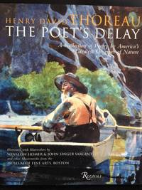 image of Henry David Thoreau: The Poet's Delay: A Collection of Poetry by America's Greatest Observer of Nature
